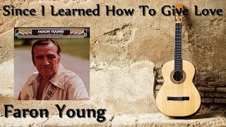 Faron Young - Since I Learned How To Give Love