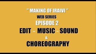 """Making of Iraivi"" - Web Series Episode 2"