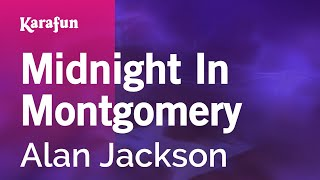 Karaoke Midnight In Montgomery - Alan Jackson *