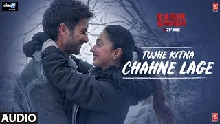 Tujhe Kitna Chahne Lage - Official Audio
