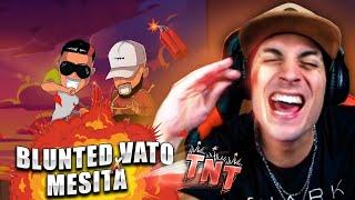 REACCIONANDO A BLUNTED VATO X MESITA - TNT
