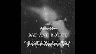 Migos - Bad And Boujee (Soukah's Unofficial Remix) [FREE DOWNLOAD]