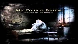 My Dying Bride   A Map of All Our Failures Full Album