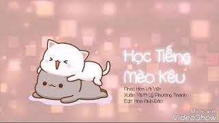 【 Remix 】Học tiếng mèo kêu / 学猫叫   Bài hát dễ thương và kute trên Tik Tok
