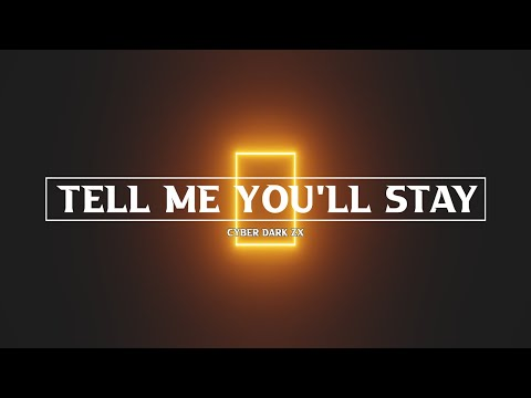 Cyber Dark ZX - Tell Me You'll Stay