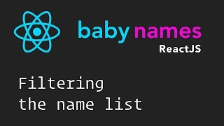 ReactJS Beginner Series: #10 - Filtering the Names List