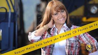 Raquel Mello fala sobre seu próximo CD