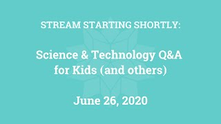Science & Technology Q&A for Kids (and others) [Part 6]