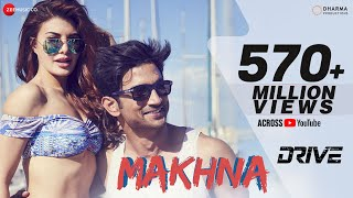 Makhna - Drive| Sushant Singh Rajput, Jacqueline Fernandez| Tanishk Bagchi, Yasser Desai, Asees Kaur - Download this Video in MP3, M4A, WEBM, MP4, 3GP