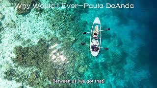 Why Would I Ever -Paula DeAnda(Lyrics)