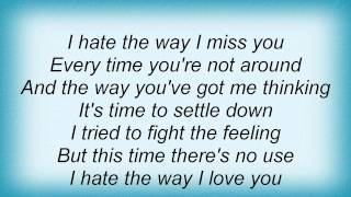 Joe Nichols - I Hate The Way I Love You Lyrics