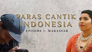 Paras Cantik Indonesia Episode 1: Nurlina, Makassar - Indonesia Kaya Webseries