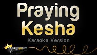 Kesha - Praying (Karaoke Version)