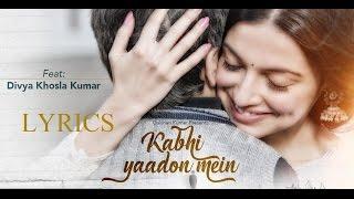 Kabhi Yaadon Mein (Full Song Lyrics) | Divya   - YouTube