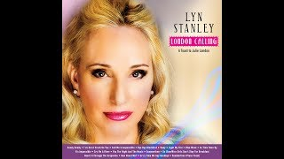 LYN STANLEY The Making Of London Calling-A Toast To Julie London (Official Video)