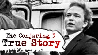 The True Story of the Conjuring 3 The Devil Made Me Do It