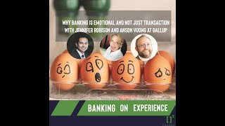 Episode 39: Why Banking is Emotional not Transactional with Two Experts from Gallup