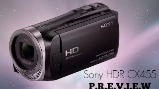 Why you should consider the Sony HDR-CX455(+other recommendation)