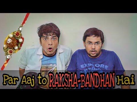 Par Aaj to Raksha Bandhan Hai | Rakhi Special