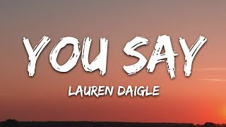 Lauren Daigle   You Say (Lyrics)