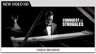 Conquest Of Struggles | Harsh Meswani | Music Video