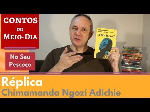 Réplica - Chimamanda Ngozi Adichie - NSP #02 [Contos do Meio-Dia]