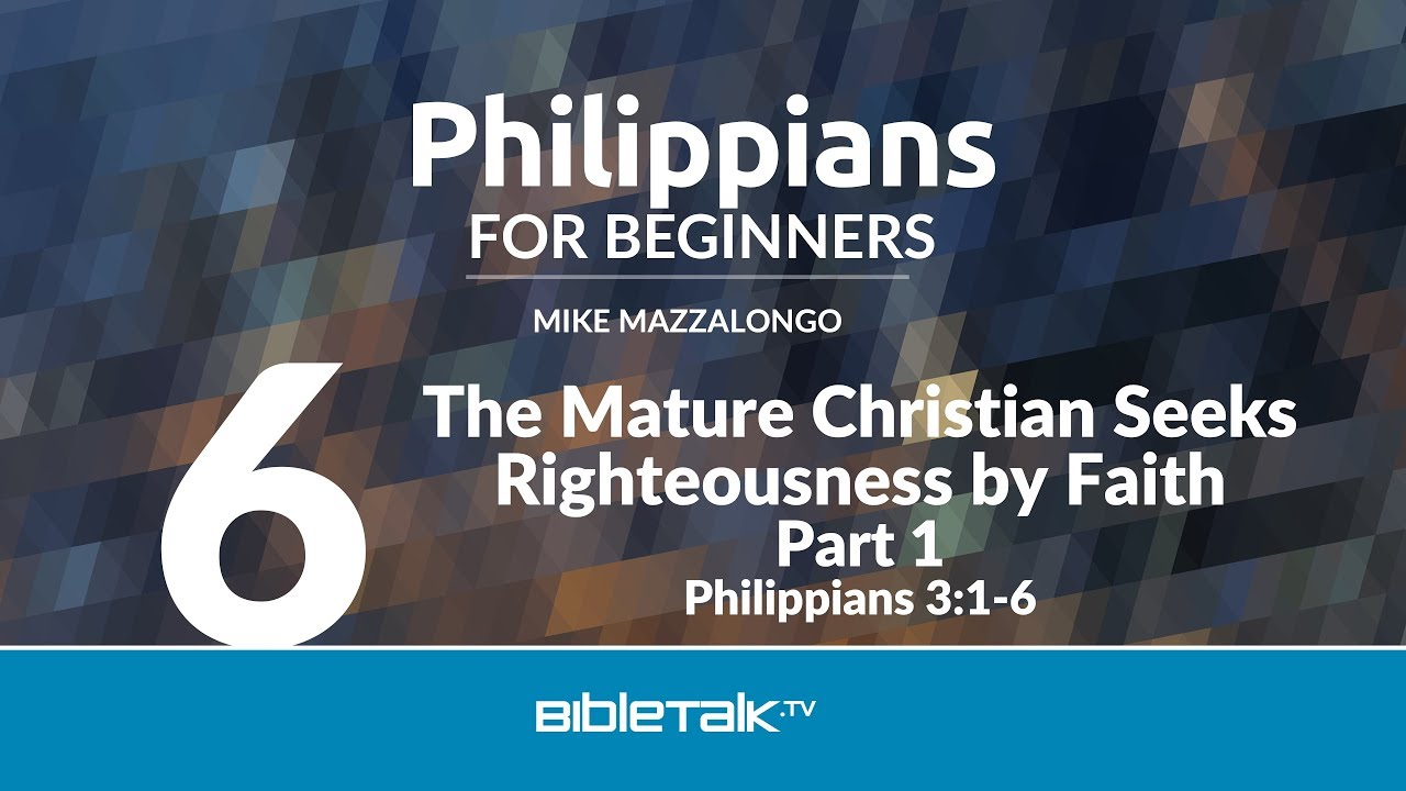 6. The Mature Christian Seeks Righteousness by Faith