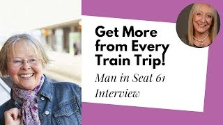 Train Travel Tips from the Man in Seat 61 | Senior Travel Tips
