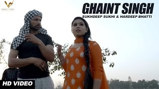 Ghaint Singh Ft.Hardeep Bhatti  Sukhdeep Sukhi