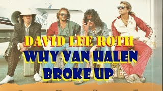 David Lee Roth on why van halen broke up