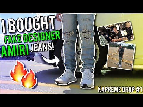I BOUGHT FAKE DESIGNER AMIRI JEANS! (AUTHENTIC PAIRS RETAIL FOR $1000+) KAPREME DROP #1