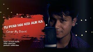 Tu Pyar Hai Kisi Aur ka   Full song Cover BY Dhriti   Dil Hai ke Manta Nahi