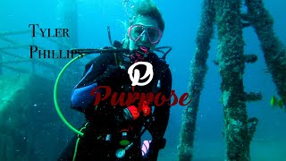 PURPOSE with Tyler Phillips        Scuba Diving Instructor (Teaser)
