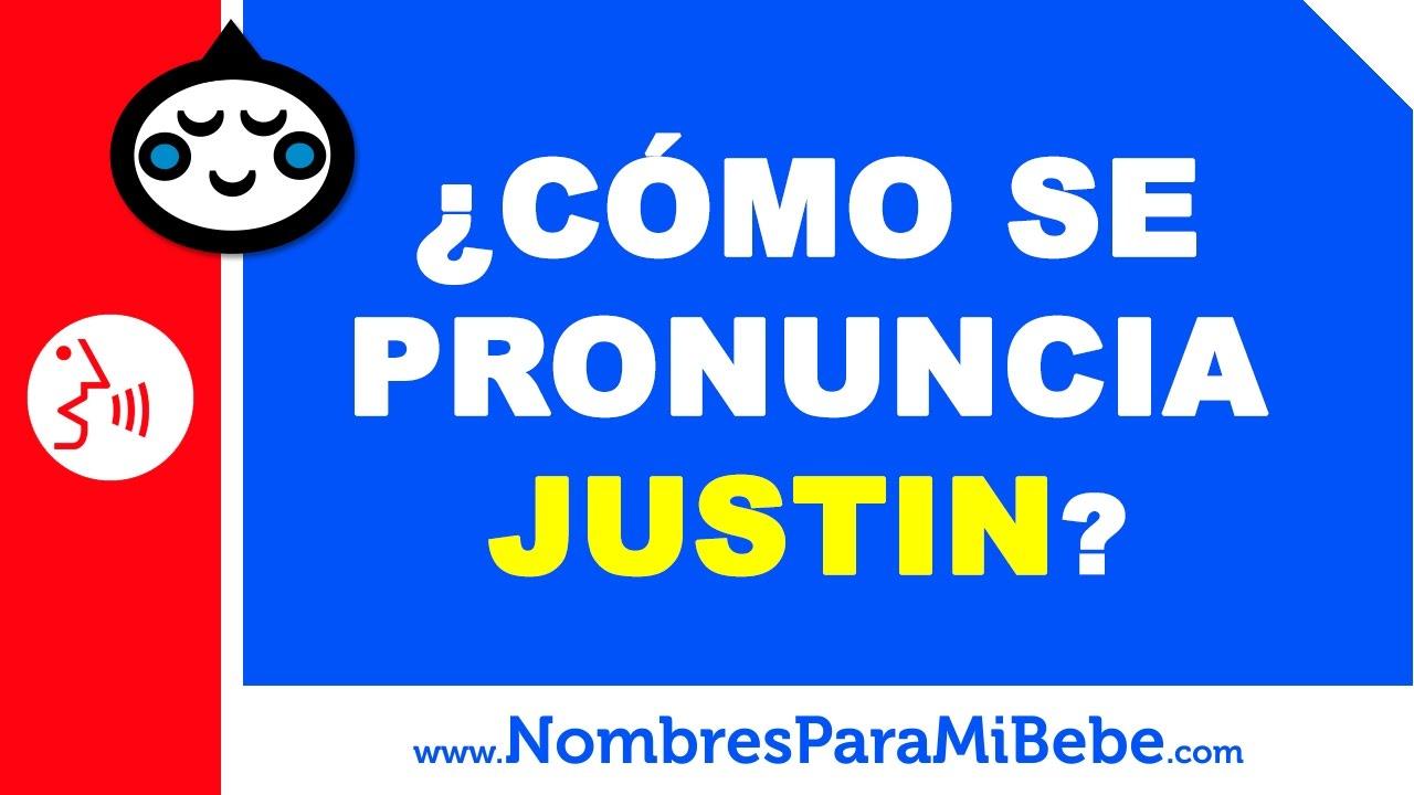 ¿Cómo se pronuncia JUSTIN en inglés? - www.nombresparamibebe.com