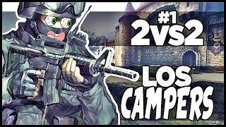 LOS CAMPERS   2vs2 #1   Cs:GO ft: Calabuth