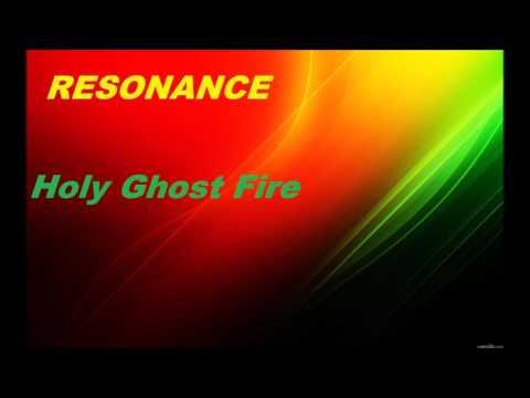 Resonance - Holy Ghost Fire