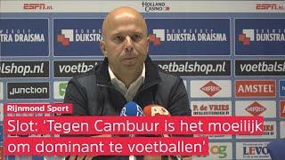 Arne Slot over Cambuur - Feyenoord (2-3): 'Het is moeilijk om dominant te zijn tegen deze ploeg'