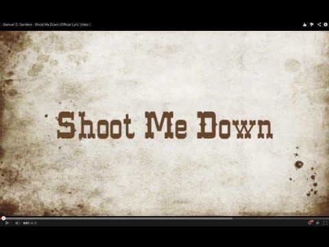 Samuel D. Sanders - Shoot Me Down (Official Lyric Video)