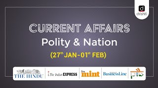 Current Affairs - Polity & Nation (27th Jan - 01st Feb)