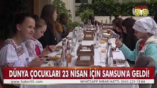 40 ÜLKEDEN 800 ÖĞRENCİ SAMSUN'DA BAYRAM KUTLAYACAK