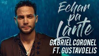 Hechar Pa' Lante - Gabriel Coronel feat. Gustavo Elis (Video)