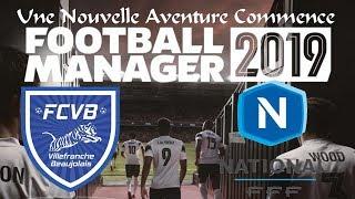 FM19 Une Nouvelle Aventure Commence : Villefranche Beaujolais S01 Ep 01