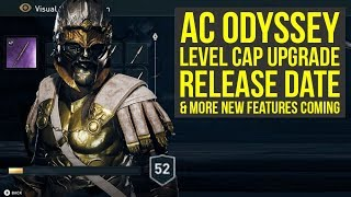 Assassin's Creed Odyssey Level Cap Upgrade RELEASE DATE & More New Features Coming (AC Odyssey DLC)