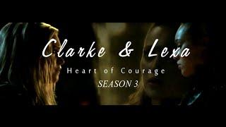 Clarke & Lexa- Heart of Courage (Season 3)