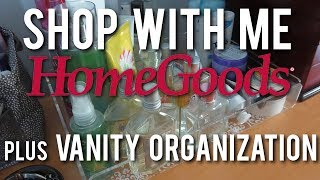 HomeGoods Shopping and Dresser Organization