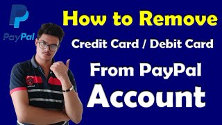 Remove Credit card or Bank account from PayPal | Delete a Credit Card or Debir Card from PayPal