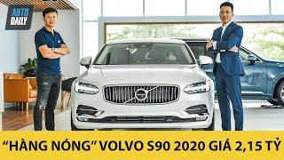 """""""Hàng nóng"""" Volvo S90 2020 giá 2,15 tỷ đồng - Phả hơi nóng Mẹc và Bim"""
