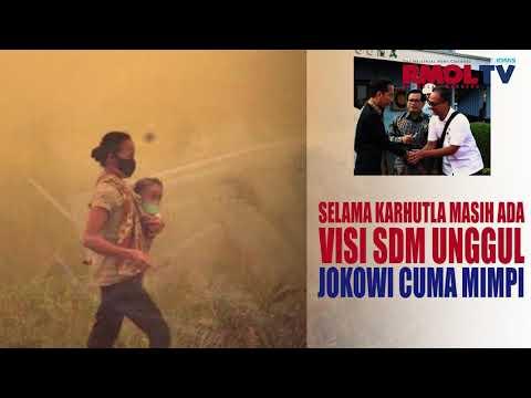 Selama Karhutla Masih Ada, Visi SDM Unggul Jokowi Cuma Mimpi
