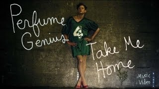 "Perfume Genius   ""Take Me Home"""