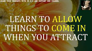 Abraham Hicks ...Don't Try To Make Things Happen, Just Allow Them To Happen!